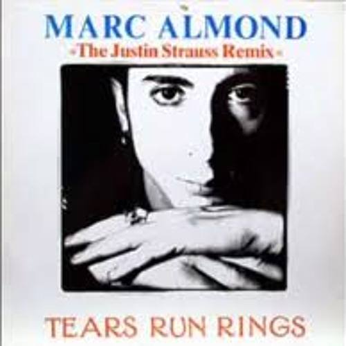 Marc Almond - Tears Run Rings - Justin Strauss Remixes - 1988
