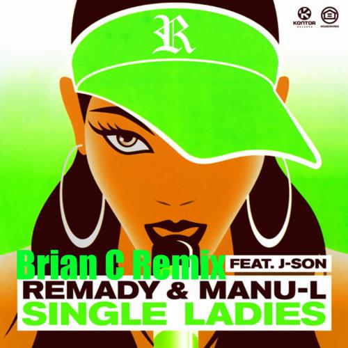 Remady And Manu-L Ft J-Son - Single Ladies ( Brian C Remix )