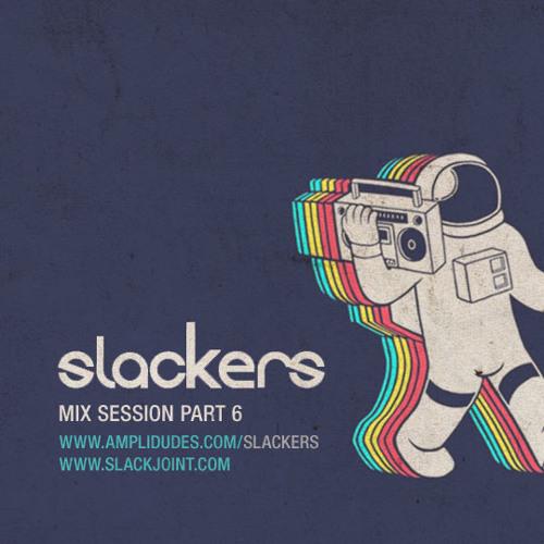 Slackers - Mix Session Pt.6