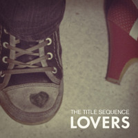 The Title Sequence - Lovers