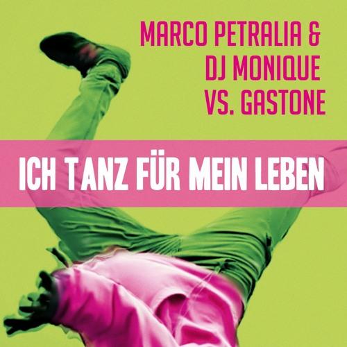 Marco Petralia & DJ Monique vs Gastone - Ich tanz für mein Leben (Stephan Funkmann Remix)