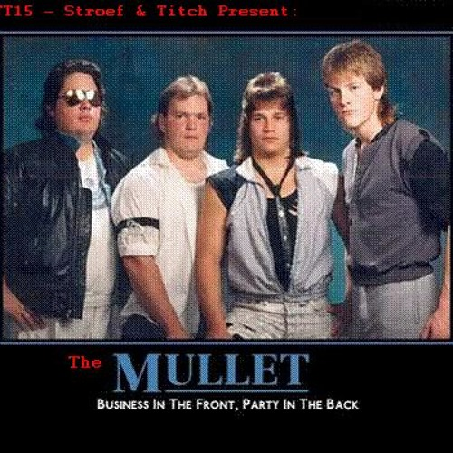 STR&TT15 - Stroef & Titch - The Mullet (Business in the front Party in the back)