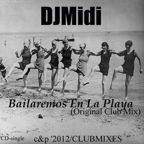 DJMidi - Bailaremos En La Playa (Original Club Mix)