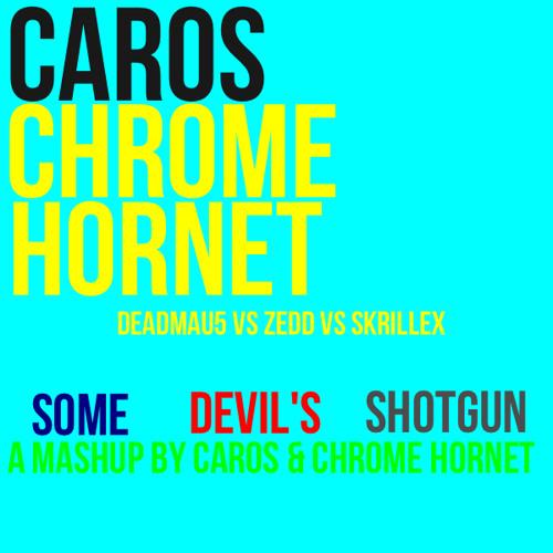 deadmau5 vs. ZEDD vs. Skrillex- Some Devil's Shotgun(Caros & Chrome Hornet Bootleg)