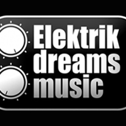 Elektrik Dreams Music [Out Now on Beatport!!!] www.elektrikdreamsmusic.com