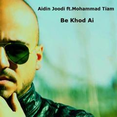 Aidin Joodi - Be Khod Ai (Ft Mohammad Tiam)