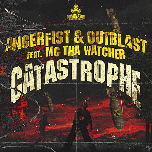 Angerfist & Outblast ft Tha Watcher - Catastrophe (Official Dominator Anthem)