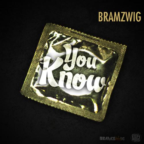 Bramzwig- You Know