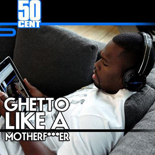 Ghetto Like a Motherfker - 50 Cent (Antihero Remix)