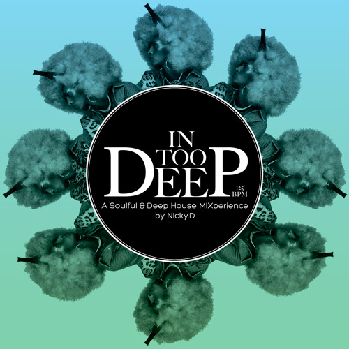 Get Funk'd Presents... {In Too Deep} - A Soulful and Deep House MIXperience