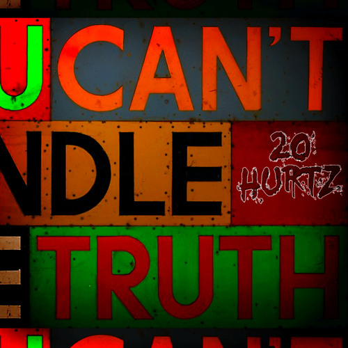 20 Hurtz - You Can't Handle The Truth