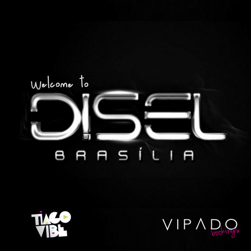 Welcome to Disel Brasilia by DJ Tiago Vibe