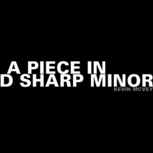 A Piece In D Sharp Minor