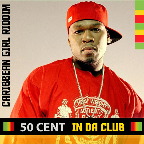 50 Cent - In Da Club (Jimmy Love Caribbean Girl Riddim Blend)