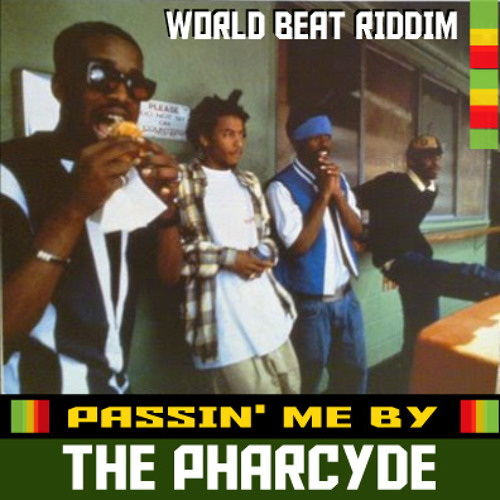 The Pharcyde - Passing Me By (World Beat Riddim Blend)