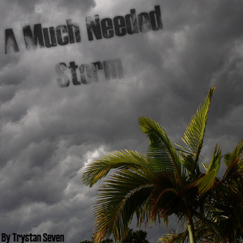 Trystan Seven - A Much Needed Storm