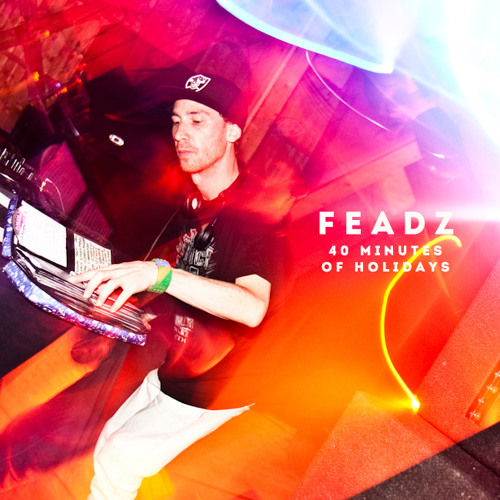 "FEADZ ""40 MINUTES OF HOLIDAYS"""