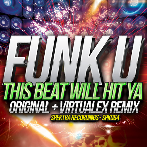 Funk U ft. StarChild - This Beat Will Hit Ya (Original Mix) OUT NOW!