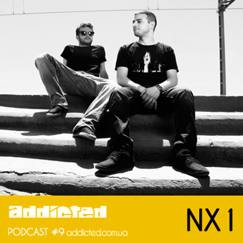 NX1 - Addicted Podcast #9