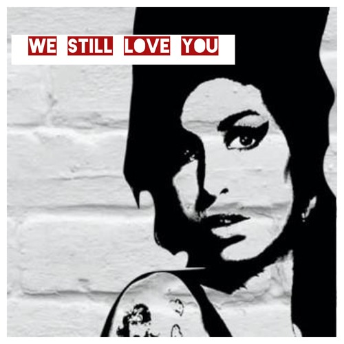 We Still Love You (A 16 Bar Tribute to Amy Winehouse)