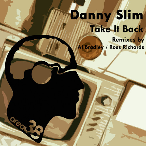 Danny Slim - Take It Back (Ross Richards Remix) UNMASTERED PREVIEW