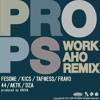 PROPS -WORKAHOREMIX- / FESONE,KICS,TAFNESS,FRAVO,44,AKTK,DZA