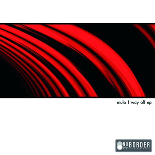Mula - Way Off (Original mix) [No Border Rec.] OUT Now !!!