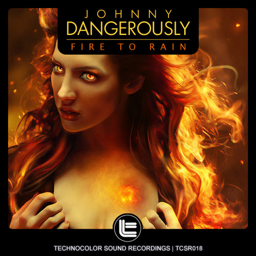 Johnny Dangerously - Fire To Rain (FREE DOWNLOAD)