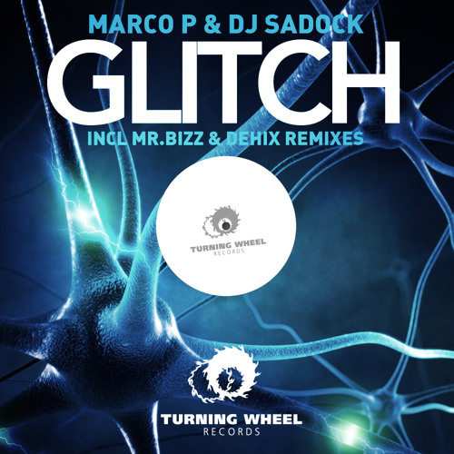 Marco P & DJ Sadock - Glitch (Original Mix)