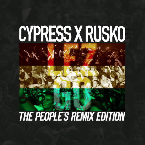 Cypress Hill X Rusko - Lez Go (Jack The Lad Remix)