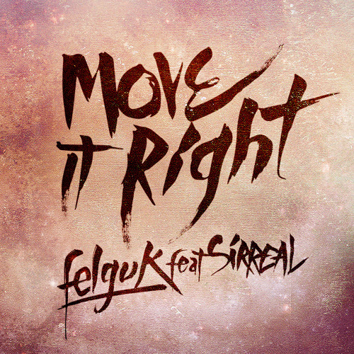 Felguk feat. Sirreal - Move It Right (FREE DOWNLOAD)
