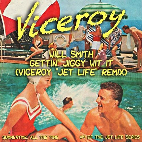 """Will Smith - Gettin' Jiggy Wit it (Viceroy """"Jet Life""""  Remix)"""