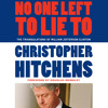 Download NO ONE LEFT TO LIE TO by Christopher Hitchens, read by Simone Prebble - Audiobook Excerpt Mp3