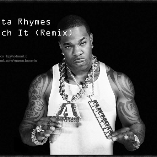 Busta Rhymes - Touch It (Remix)