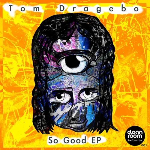 Tom Dragebo - So Good (Original Mix)
