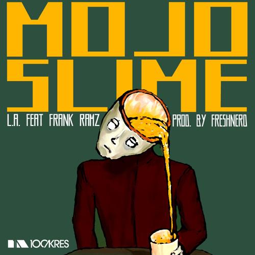 Mojo Slime feat Frank Ramz (prod. Freshnerd)