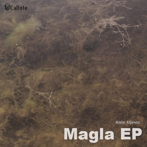 Ante Ujevic - Magla [Callote] Preview