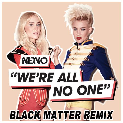 Nervo - We're All No One (Black Matter Remix)