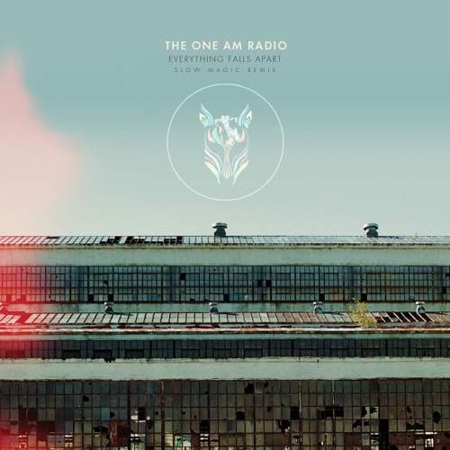 The One AM Radio - Everything Falls Apart (Slow Magic Remix)