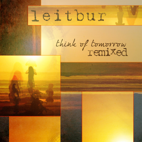 Leitbur - Think of Tomorrow Remix Competition