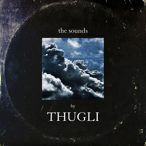 THUGLI - The Sounds