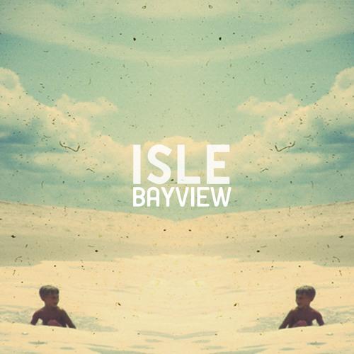 Isle - Bayview