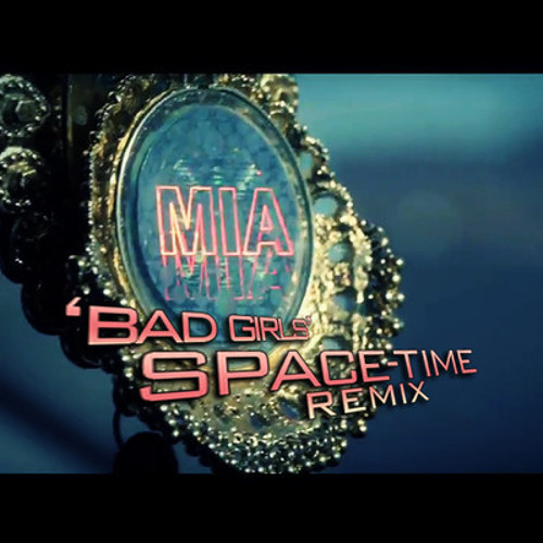 MIA - Bad Girls (SPACE-TIME RMX)
