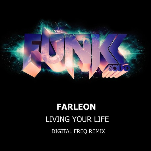 Farleon - Living Your Life (Digital Freq Remix) *OUT NOW*