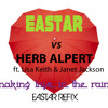 Download Eastar vs Herb Alpert ft. Lisa Keith & Janet Jackson - Making Love In the Rain (EASTAR REFIX) Mp3