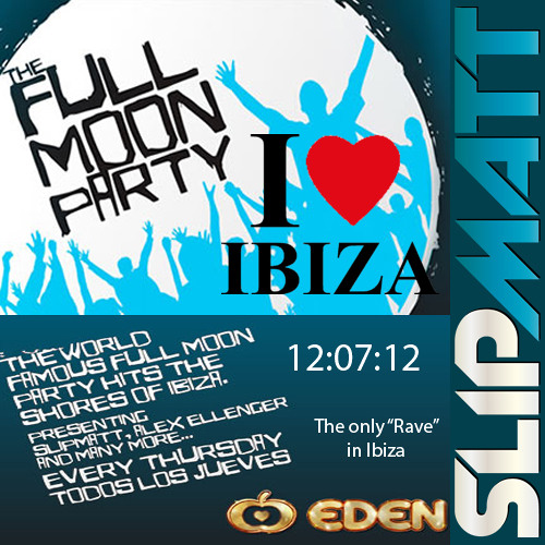 Slipmatt - Live @ The Full Moon Party Eden Ibiza 12-07-2012