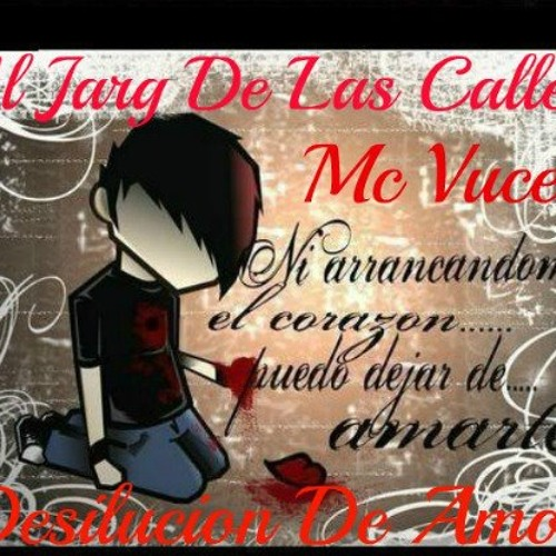 El Jarg De Las Calles Ft Mc Vuser - Desilucion De Amor (produce rascate un egg)