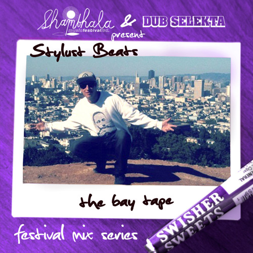 STYLUST BEATS-THE BAY TAPE (presented by Shambhala Music Festival and DubSelekta)