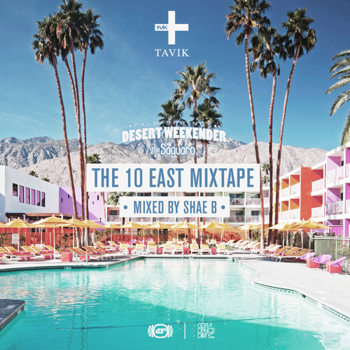 TAVIK PRESENTS ... THE 10 EAST MIXTAPE BY SHAE B
