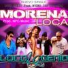 LOCO GENIO Ft NICKO [Ex-GrupoC4] - MORENA LOCA Official Single (Prod NPC Music)